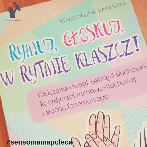 Sensomama poleca – Rymuj, głoskuj, w rytmie klaszcz! Małgorzata Barańska