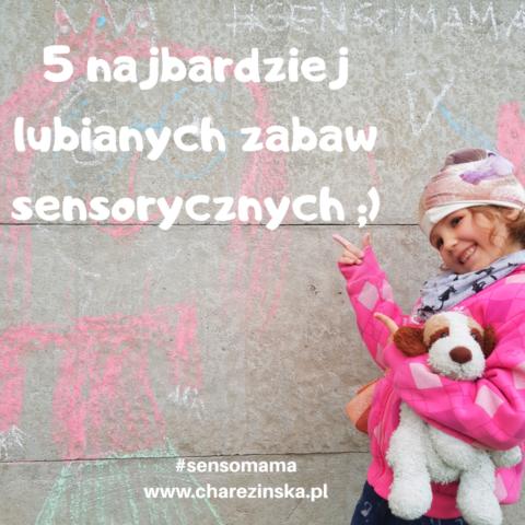 5 najlepszych i ulubionych zabaw sensorycznych :-)